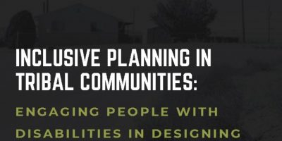 America Walks – Inclusive Planning in Tribal Communities: Engaging People with Disabilities in Designing Safe and Accessible Transportation Systems